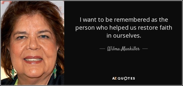 quote-i-want-to-be-remembered-as-the-person-who-helped-us-restore-faith-in-ourselves-wilma-mankiller-53-57-59.jpg