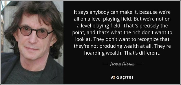 quote-it-says-anybody-can-make-it-because-we-re-all-on-a-level-playing-field-but-we-re-not-henry-giroux-158-28-13